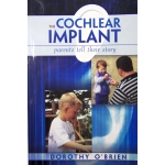 The Cochlear Implant – Parents tell their story